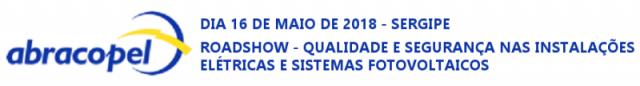 Aracajú -SE – Roadshow – Qualidade e segurança nas instalações elétricas e sistemas fotovoltaico